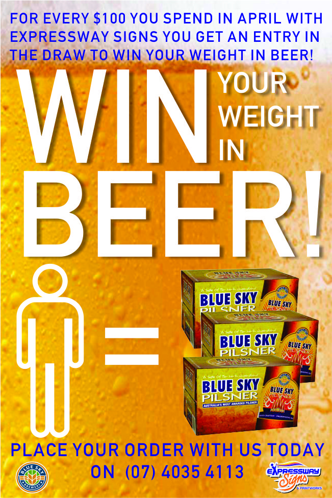 WIN YOUR WEIGHT IN BEER AT EXPRESSWAY SIGNS