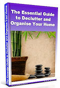 "GET YOUR COPY OF ""THE ESSENTIAL GUIDE TO DECLUTTER AND ORGANISE YOUR HOME"""